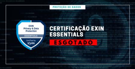 TURMA ENCERRADA – Proteção de Dados | Certificação Exin Essentials