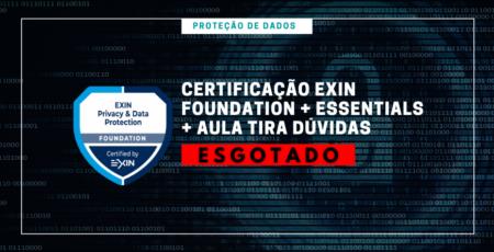TURMA ENCERRADA – Proteção de Dados | Certificação Exin Essentials + Foundation com aula de tira-dúvidas